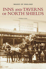 INNS AND TAVERNS OF NORTH SHIELDS. PUBS. TYNEMOUTH. PERCY MAIN. WHITLEY BAY.