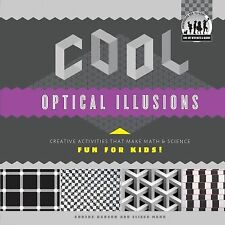 Cool Optical Illusions: Creative Activities That Make Math & Science Fun for Kid