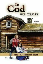 In Cod We Trust: Living the Norwegian Dream by Dregni, Eric