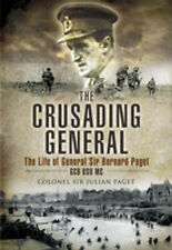 The Crusading General: The Life of General Sir Bernard Paget GCB DSO MC, Julian