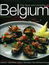 The Food and Cooking of Belgium: Traditions, Ingredients, Tastes and Techniques