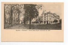 SUISSE SWITZERLAND canton GENEVE CHAMPEL Hotel beau séjour construit en 1907