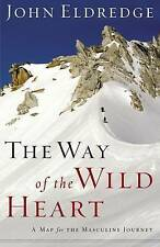 The Way of the Wild Heart: A Map for The Masculine Journey, Good Condition Book,