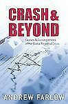 Crash and Beyond: Causes and Consequences of the Global Financial Crisis, Farlow