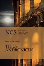 The New Cambridge Shakespeare: Titus Andronicus by William Shakespeare (2006,...
