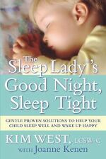 The Sleep Lady's Good Night, Sleep Tight : Gentle Proven Solutions to Help...