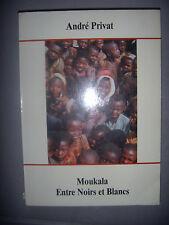 Cameroun: André Privat: Moukala Entre Noirs et Blancs, 1993, envoi, BE