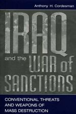 Iraq and the War of Sanctions: Conventional Threats and Weapons of Mas-ExLibrary