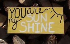 You Are My Sunshine Wooden Sign