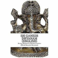 Sri Ganesh Dhyanam : In English, with Meaning by Alaka Chakravartula (2013,...