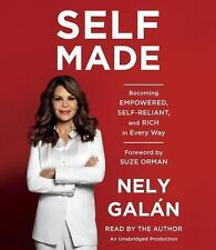 Self Made : Becoming Empowered, Self-Reliant, and Rich in Every Way by Nely...