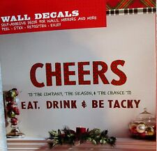"New Funny Christmas Wall Decals - Cheers eat drink & be tacky 39"" x 13"""