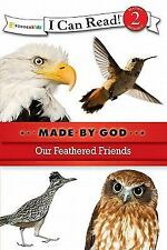 Our Feathered Friends (I Can Read!  Made By God)