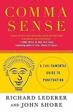 Comma Sense : A Fun-Damental Guide to Punctuation by Richard Lederer and John...