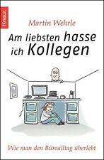 Am liebsten hasse ich Kollegen  Martin Wehrle Taschenbuch   ++Ungelesen ++