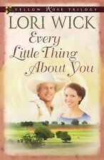 Yellow Rose Trilogy Ser.: Every Little Thing about You No. 1 by Lori Wick...