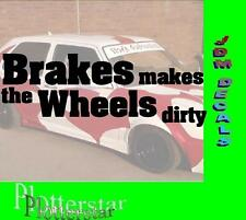 Brakes makes the Wheels JDM Sticker Aufkleber oem Power fun like Shocker DUB
