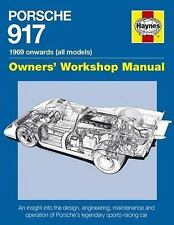Porsche 917 Owners' Workshop Manual 1969 onwards (all models): An insight into t