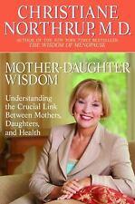 Mother-Daughter Wisdom: Understanding the Crucial Link Between Mothers, Daughter