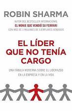 Vintage Espanol: El Líder Que No Tenía Cargo : Una Fábula Moderna Sobre el...