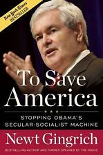To Save America: Stopping Obama's Secular-Socialist Machine Gingrich, Newt Hard