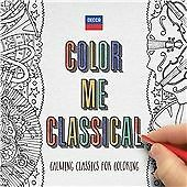 COLOUR ME CLASSICAL 2CD ALBUM SET + 84 PAGE COLOURING BOOK (June 24th 2016) NEW