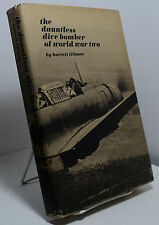 The Dauntless Dive Bomber of World War Two by Barrett Tillman - WWII