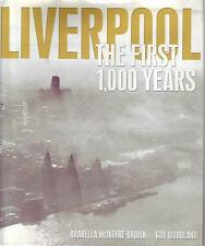 LIVERPOOL The First 1000 Years 2001 HARDCOVER BOOK + Bonus