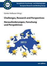 CHALLENGES, RESEARCH AND PERSPECTIVES - HERAUSFORDERUNGEN, FORSCHUNG UND PERSPEK