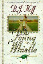 The Penny Whistle: A Gift of Hope for the Beloved Teacher Who Had Given Them So