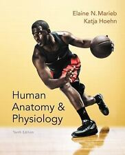 Marieb, Human Anatomy & Physiology: Human Anatomy and Physiology by Katja Hoehn