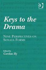 NEW - Keys to the Drama: Nine Perspectives on Sonata Forms