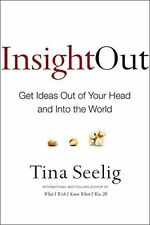Insight Out: Get Ideas Out of Your Head and into the World by Tina Seelig...