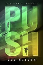 Push : The Game: Book 2 by Eve Silver (2014, Hardcover)