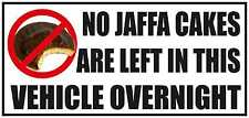 NO JAFFA CAKES ARE LEFT IN THIS VEHICLE OVERNIGHT Funny Car/Van/Bumper Sticker