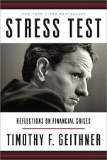 Stress Test : Reflections on Financial Crises by Timothy F. Geithner (2014, Hard
