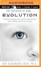 The Children of Now Evolution : How We Can Support the Fast-Forward Evolution...