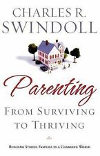 Parenting: From Surviving to Thriving: Building Healthy Families in a Changing W