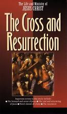 The Cross and the Resurrection The Life and Ministry of Jesus Christ)