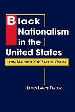 Black Nationalism in the United States: From Malcolm X to Barack Obama by James