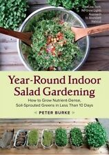 Year-Round Indoor Salad Gardening: How to Grow Nutrient-Dense, Soil-Sprouted Gre