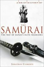 A Brief History of the Samurai by Jonathan Clements (2010, Paperback)