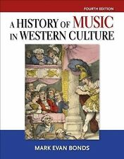 A History of Music in Western Culture 4th edition by Mark Evan Bonds -Hardcover