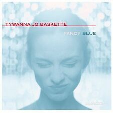 Fancy Blue by Tywanna Jo Baskette (CD, Jul-2005, Terminus Records)
