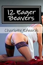 NEW 12 Eager Beavers: An Erotic Collection by C J Edwards