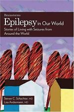 Epilepsy in Our World: Stories of Living with Seizures from Around the World Th