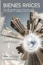 Bienes Raices Internacional: Bienes Raices Internacional : Capitulo I by Ana...