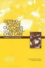 Getting to positive outcomes for children in child care: A summary of two worksh
