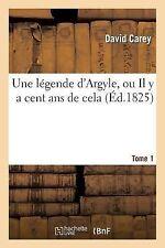 Une Legende d'Argyle, Ou il y a Cent ANS de Cela. Tome 1 by Carey-D (2014,...