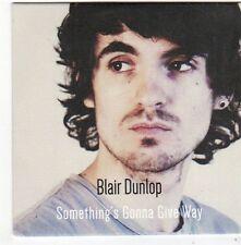 (FG132) Blair Dunlop, Something's Gonna Give Way - 2014 DJ CD